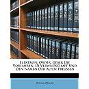 Elektron: Order, Ueber Die Vorfahren, Di Verwndschaft Und Den Namen Der Alten Preussen (German Edition)