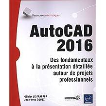 AutoCAD 2016 - Des fondamentaux à la présentation détaillée