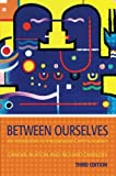 img - for Between Ourselves: An Introduction to Interpersonal Communication (Oxford World's Classics) book / textbook / text book