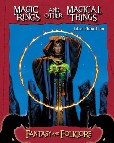 Magic Rings and Other Magical Things (Fantasy And Folklore Set II) by Brand: Abdo Pub Co
