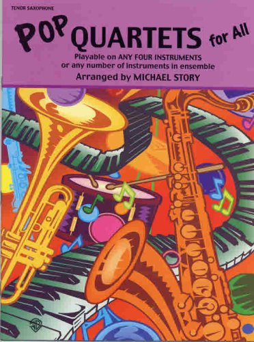 Pop Quartets for All: Tenor Saxophone (For All Series)