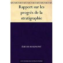 Rapport sur les progrès de la stratigraphie (French Edition)