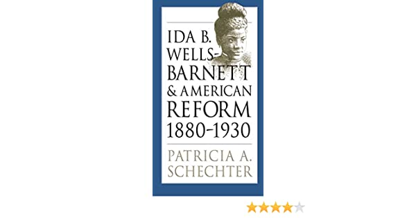 Amazon Com Ida B Wells Barnett And American Reform   Gender And American Culture Ebook Patricia A Schechter Kindle Store
