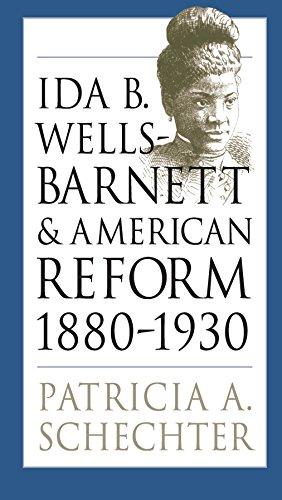 Ida B. Wells-Barnett and American Reform, 1880-1930 (Gender and American Culture)