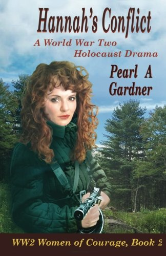 Hannah's Conflict: A World War Two Holocaust Drama (WW2 Women of Courage) (Volume 2)