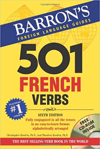 GO Downloads 501 French Verbs: with CD-ROM (Barron's Foreign Language Guides) by Christopher Kendris