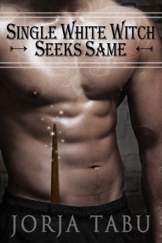 SINGLE WHITE WITCH SEEKS SAME (Cupids Companion Finders Book 1)