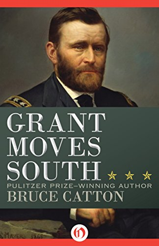 Grant Moves South by Bruce Catton