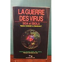 La guerre des virus : Sida et Ebola - Naturel, Accidentel ou intentionnel ?