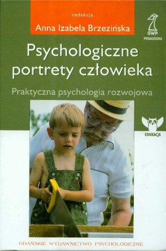 Psychologiczne portrety czlowieka Anna Izabela (red. ) Brzezinska