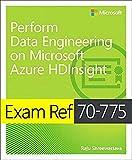 Exam Ref 70-775 Perform Data Engineering on