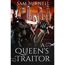 A Queen's Traitor: A Medieval Military Historical Fiction Novel - Mercenary For Hire