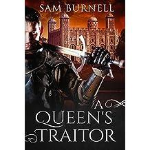 A Queen's Traitor: A Medieval Historical Fiction Novel (Tudor Mystery Trials Series Book 2) (The Tudor Mystery Trials)