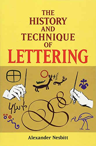 The History and Technique of Lettering (Lettering, Calligraphy, Typography)