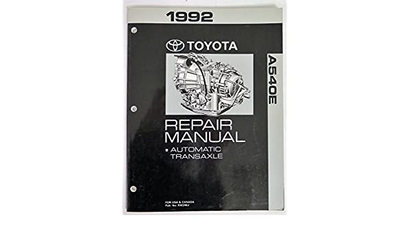 1992 toyota camry a540e auto transaxle repair manual toyota amazon rh amazon com Parts Manual 12H802 Manual