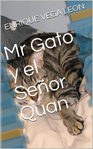 Mr Gato y el Señor Quan (Spanish Edition) by [VEGA LEON, ENRIQUE