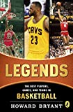 Legends: The Best Players, Games, and Teams in