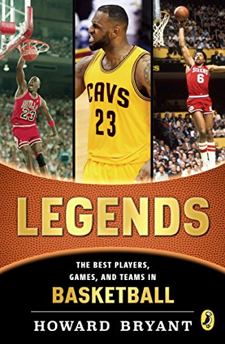 Legends: The Best Players, Games, and Teams in Basketball (Best Of The Best Basketball)