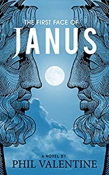 The First Face of Janus: Secret Society of Nostradamus by [Valentine, Phil]
