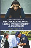 Police Psychology Techniques in K-12 Classrooms, Gary Rose, 1493556959