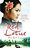 Red Lotus: A rare beauty. A fierce heart. A destiny she must resist.