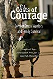 img - for The Costs of Courage: Combat Stress, Warriors, and Family Survival book / textbook / text book
