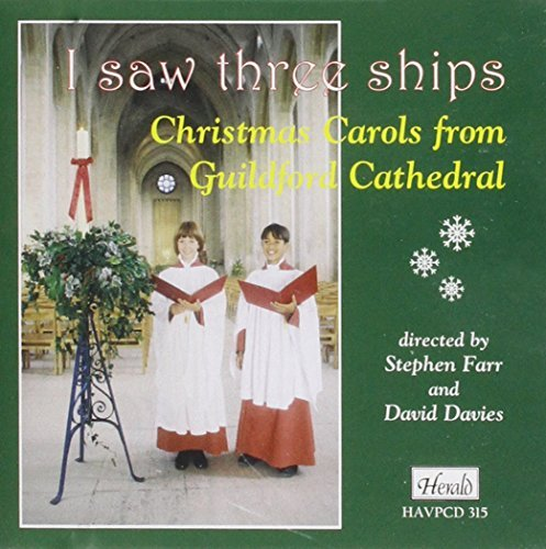 I Saw Three Ships - Christmas Carols from Guildford Cathedral by Choir of Guildford Cathedral - Guildford 3 Store