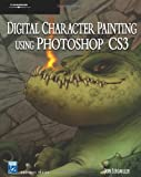 img - for Digital Character Painting Using Photoshop CS3 (Charles River Media Graphics) book / textbook / text book
