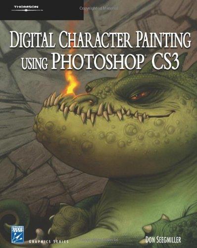 Digital Character Painting Using Photoshop CS3 (Charles River Media Graphics)