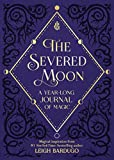 #4: The Severed Moon: A Year-Long Journal of Magic