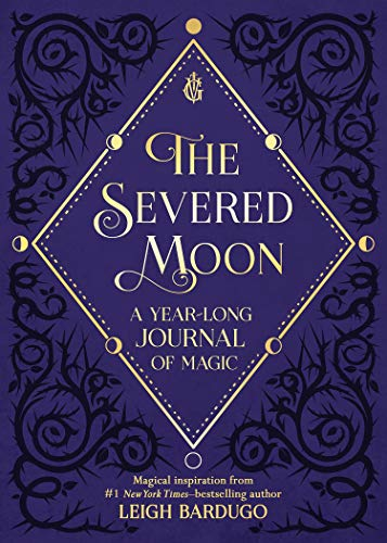 The Severed Moon: A Year-Long Journal of Magic by Imprint
