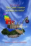 'Os Catro Ventos  e o arco da vella' (Galician Edition)