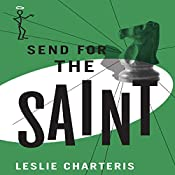 Send for the Saint: The Saint, Book 46 | Leslie Charteris