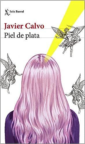 Leer Gratis Piel de plata de Javier Calvo Perales