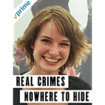Real Crimes: Nowhere to Hide