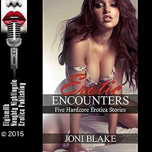 Erotic Encounters: Five Hardcore Erotica Stories Audiobook