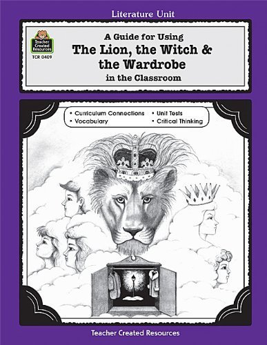Download A Guide for Using The Lion, the Witch & the Wardrobe in the Classroom (Literature Units) by Michael Shepherd (2000-03-01) pdf