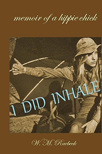 I Did Inhale: Memoir of a Hippie Chick