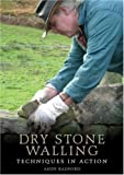 Dry Stone Walling: Techniques in Action