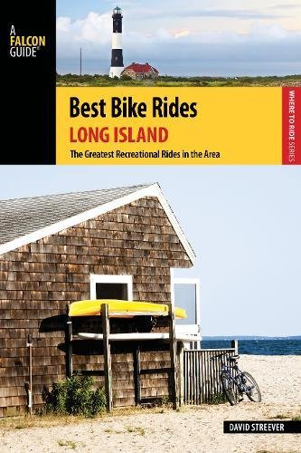 Best Bike Rides Long Island: The Greatest Recreational Rides in the Area (Best Bike Rides Series) ebook