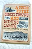 A Guide to the Ghost Towns and Mining Camps of Nye County, Nevada, Shawn Hall, 0396079555