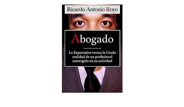 Amazon.com: ABOGADO: LA EXPECTATIVA VERSUS LA CRUDA REALIDAD ...