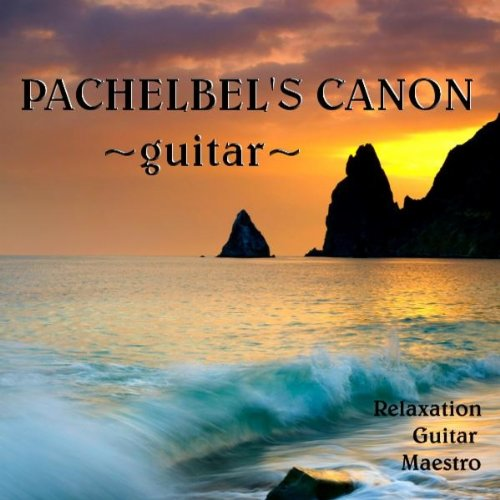 pachelbel 39 s canon in d guitar by relaxation guitar maestro on amazon music. Black Bedroom Furniture Sets. Home Design Ideas