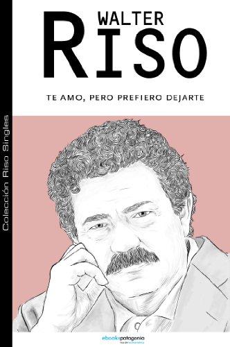 Te amo, pero prefiero dejarte: 4 (Colección Riso Singles) (Spanish Edition)