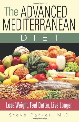 Read Online The Advanced Mediterranean Diet: Lose Weight, Feel Better, Live Longer pdf epub