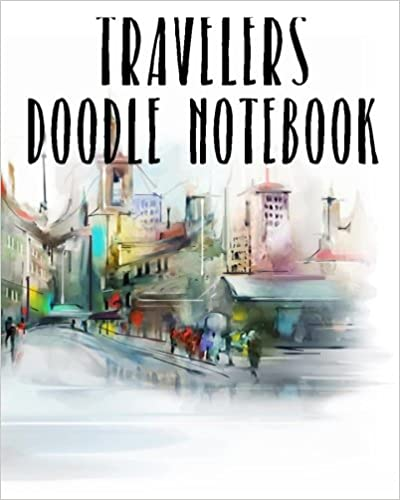 Travelers Doodle Notebook: Bullet Grid Journal, 8 X 10, 150 Dot Grid Pages (sketchbook, Journal, Doodle) Books Pdf File