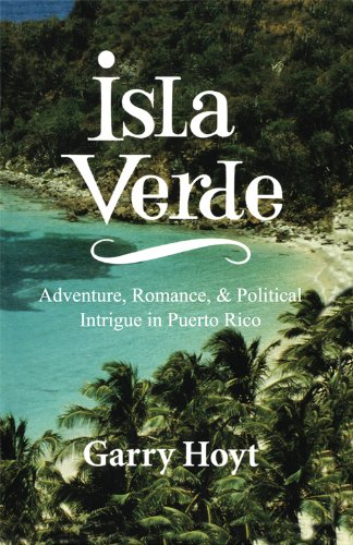 Isla Verde: Adventure, Romance & Political Intrigue in Puerto Rico