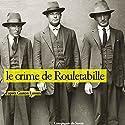Le crime de Rouletabille (Les aventures de Rouletabille 6) Performance by Gaston Leroux Narrated by Patrick Blandin, Philippe Colin, Patrick Martinez-Bournat, Stéphanie Reynaud, Frédéric Chevaux