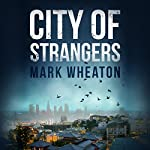 City of Strangers: Luis Chavez, Book 2 | Mark Wheaton