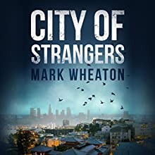 City of Strangers: Luis Chavez, Book 2 Audiobook by Mark Wheaton Narrated by Timothy Andrés Pabon